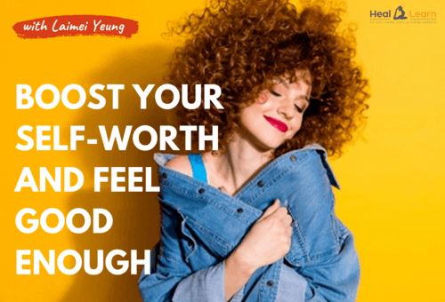 Boost Your Self-Worth and Feel Good Enough